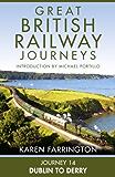 Journey 14: Dublin to Derry (Great British Railway Journeys, Book 14)