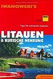Litauen & Kurische Nehrung. Reisehandbuch: Tipps für individuelle Entdecker. Mit Reisekarte zum Herausnehmen