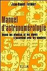 Manuel d'astronumérologie - Quand les planètes et les signes s'accordent avec les nombres