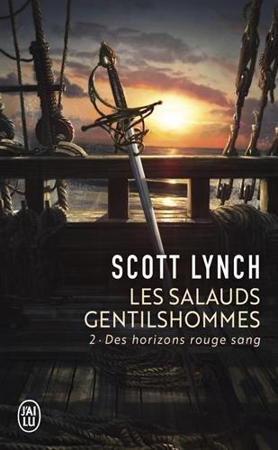 Les Salauds Gentilshommes, Tome 2 : Des horizons rouge sang par Scott Lynch