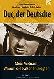 'Duc, der Deutsche: Mein Vietnam. Warum die Falschen siegten' von Uwe Siemon-Netto
