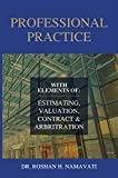 Professional Practice : With Elements of Estimating, Valuation, Contract and Arbitration
