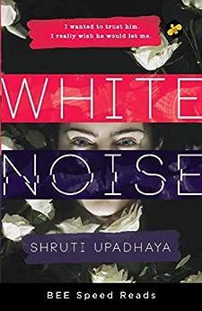 White Noise by [Upadhaya, Shruti]