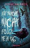 Auf manche Nacht folgt kein Tag: Thriller von Leonie Haubrich