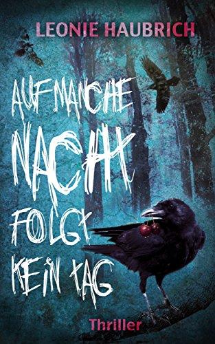 Buchseite und Rezensionen zu 'Auf manche Nacht folgt kein Tag: Thriller' von Leonie Haubrich