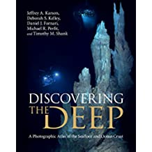 Discovering the Deep: A Photographic Atlas of the Seafloor and Ocean Crust