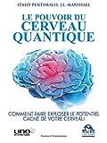 Le Pouvoir du Cerveau Quantique: Comment faire exploser le potentiel caché de votre cerveau