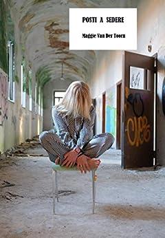 Posti a sedere (Italian Edition) by [Maggie Van Der Toorn]
