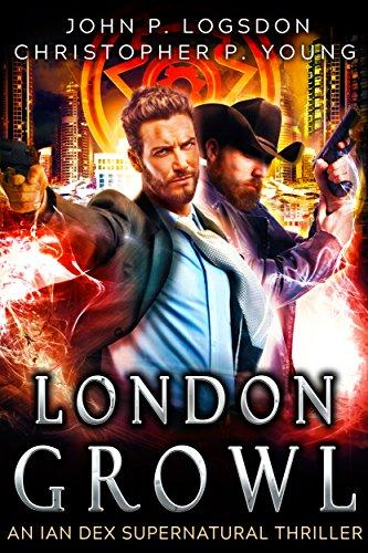 London Growl: An Ian Dex Supernatural Novel, #4 (Las Vegas Paranormal Police Department)