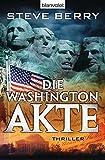 Die Washington-Akte: Thriller (Die Cotton Malone-Romane, Band 9)