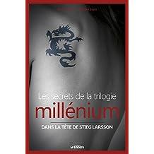 Les secrets de la trilogie millénium : Dans la tête de Stieg Larson