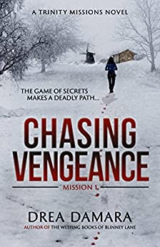 Chasing Vengeance (The Trinity Missions Book 1) by [Damara, Drea]