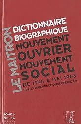 Dictionnaire biographique, mouvement ouvrier, mouvement social : Tome 6, Période 1940-1968, de la Seconde Guerre mondiale à mai 1968, Gh-Je (1Cédérom)