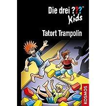 Die drei ??? Kids, 71, Tatort Trampolin (drei Fragezeichen Kids) (German Edition)
