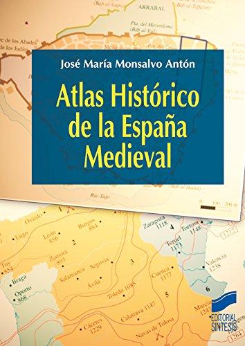 Atlas Histórico de la España Medieval (Atlas históricos) por José María Monsalvo Antón