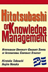 Hitotsubashi on Knowledge Management by Hirotaka Takeuchi (2004-02-09)