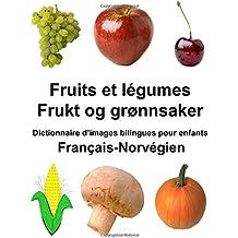 Français-Norvégien Fruits et légumes/Frukt og grønnsaker Dictionnaire d'images bilingues pour enfants (FreeBilingualBooks.com)