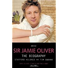Arise Sir Jamie Oliver: The Biography by Stafford Hildred (2010-04-01)