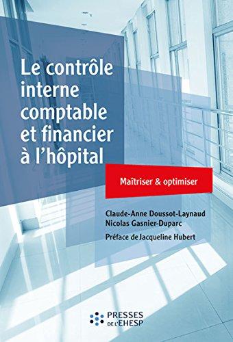 Le contrôle interne comptable et financier à l'hôpital: Maîtriser et optimiser par Nicolas Gasnier-Duparc