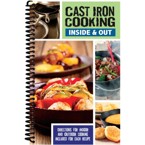 Cast Iron Cooking: Inside & Out: Directions for Indoor & Outdoor Cooking Included