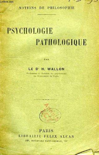 Psychologie pathologique  by  Henri (Docteur) WALLON