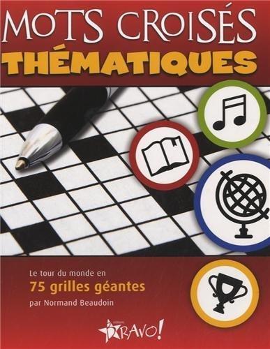 Mots croisés thématiques : Le tour du monde en 75 grilles géantes de Normand Beaudoin (11 janvier 2013) Broché