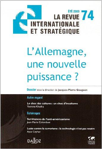 L'Allemagne, une nouvelle puissance ? La revue internationale et stratégique nº74-2009