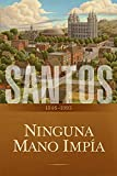 Santos: La historia de la Iglesia de Jesucristo en los últimos días, tomo II: Ninguna mano impía, 1846-1893 (Spanish Edition)