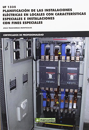 *UF1335 Planificación de las instalaciones eléctricas en locales con características especiales e instalaciones con fines específicos por Jesús Trashorras Montecelos