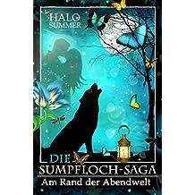 Am Rand der Abendwelt (Die Sumpfloch-Saga 7.1)