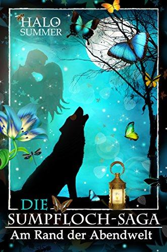 Am Rand der Abendwelt (Die Sumpfloch-Saga 7.1) (Flug An Der Wand)