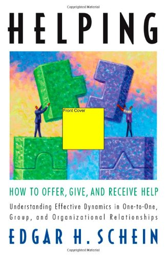 Helping: How to Offer, Give, and Receive Help por Edgar H Schein