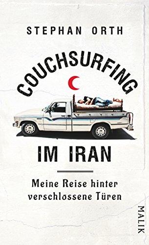 Buchseite und Rezensionen zu 'Couchsurfing im Iran: Meine Reise hinter verschlossene Türen' von Stephan Orth