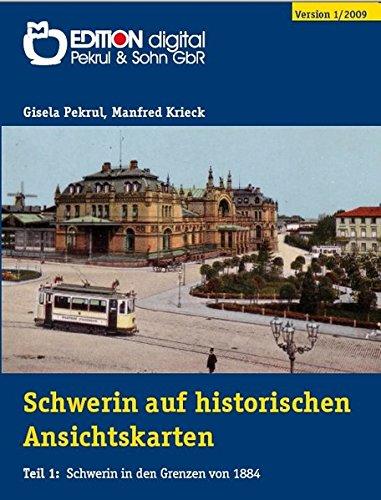 Schwerin auf historischen Ansichtskarten, 1 CD-ROMTeil 1: Schwerin in den Grenzen von 1884 (Grenze Design)
