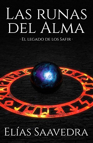 Las Runas del Alma: El legado de los safir por Elías Saavedra