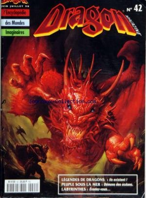 DRAGON MAGAZINE [No 42] du 01/06/1998 - HEROIC FANTASY - SCIENCE FICTION - FANTASTIQUE - ENCYCLOPEDIE DES MONDES IMAGINAIRES LEGENDES DE DRAGONS - PEUPLE SOUS LA MER - LABYRINTHES par Collectif