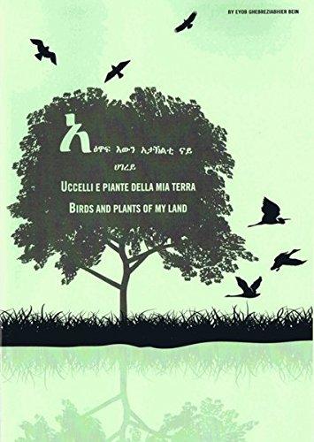 Birds And Plants Of My Land: Uccelli e piante della mia terra (Edition Eyob GB)