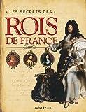Les secrets des Rois de France / Fabienne Kriegel   Kriegel, Fabienne. Auteur