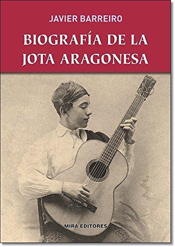 Descargar Libro Biografía De La Jota Aragonesa de Javier Barreiro Bordonaba