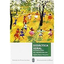 Didáctica xeral e formación do profesorado (Manuais da Universidade de Vigo)