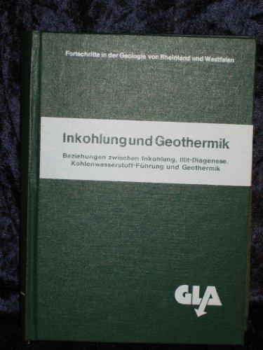 Inkohlung und Geothermik. Beziehungen zwischen Inkohlung, Illit-Diagenese, Kohlenwasserstoff-Führung und Geothermik