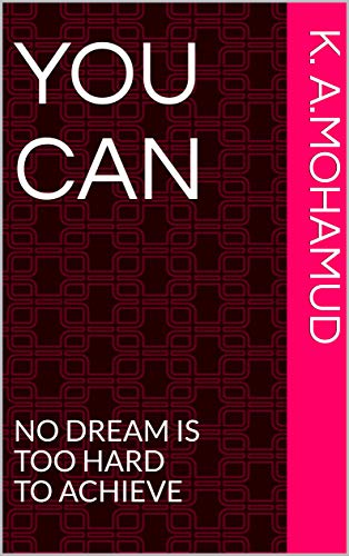 YOU CAN: NO DREAM IS TOO HARD TO ACHIEVE (English Edition)
