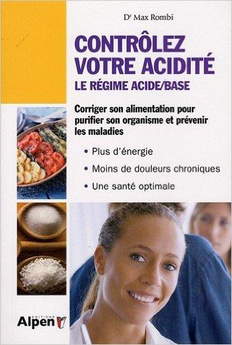 Contrlez votre acidit - le rgime Acide/Base de Dr Max Rombi ( 13 mars 2009 )