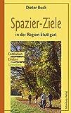 Spazier-Ziele in der Region Stuttgart: Entdecken, Erleben, Genießen