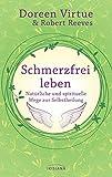 Schmerzfrei leben - Natürliche und spirituelle Wege zur Selbstheilung (Amazon.de)