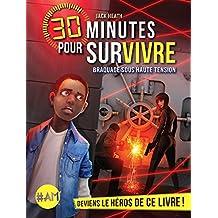 Braquage sous haute tension : 30 minutes pour survivre