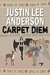 Carpet Diem: Or...How to Save the World by Accident by Justin Lee Anderson (2015-08-21) Paperback