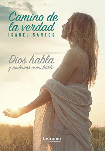 camino-de-la-verdad-dios-habla-y-podemos-escucharlo-relatos-n-1-spanish-edition