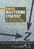 Financial Times Mastering Strategy: The Complete MBA Companion in Strategy