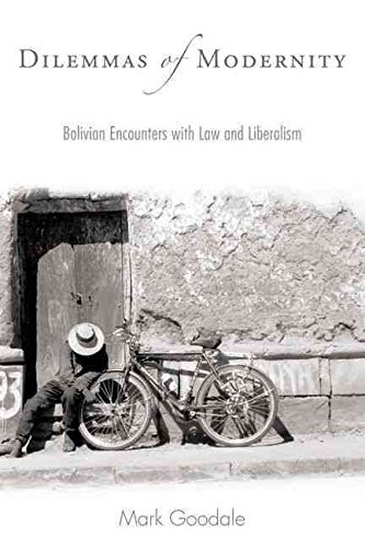 [(Dilemmas of Modernity : Bolivian Encounters with Law and Liberalism)] [By (author) Mark Goodale] published on (November, 2008)